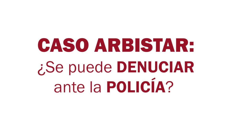 Estafa ARBISTAR: ¿Se puede denunciar a la policía?