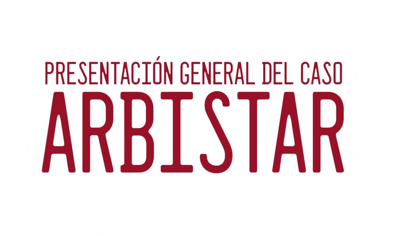 Presentación General del caso Arbistar